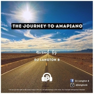 Dj Langton B - The Journey To Amapiano